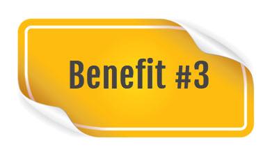Benefit Number 3